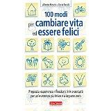 """Libro """"100 modi per cambiare vita ed essere felici!"""