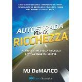 """libro """"Autostrada per la Ricchezza"""" di M.J. DeMarco"""
