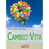"libro ""Cambio Vita"" di Vitiana Paola Montana"